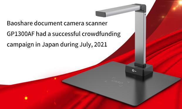 Successful Case for Document Camera Scanner GP1300AF Campaign